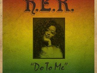 H.E.R Do To Me mp3