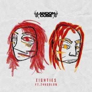 Landon Cube ft 24Goldn Eighties Mp3