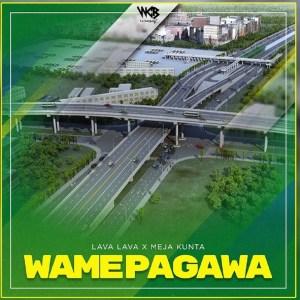 Lava Lava ft meja Kunta - Weamepagawa