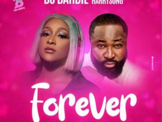 DJ Barbie ft Harrysong Forever Mp3