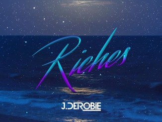 J.Derobie Riches Mp3