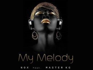 Nox ft Master KG My Melody Mp3