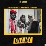 The Flowolf ft Mayorkun, Dre,o On A Jay