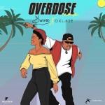 Dunnie ft Oxlade Overdose Mp3
