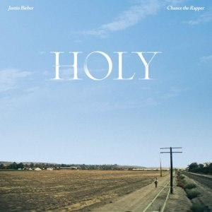Justin Bieber ft Chance The Rapper - Holy Mp3