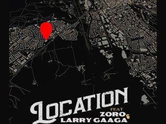 Deejay J Masta ft Zoro, Larry Gaaga - Location