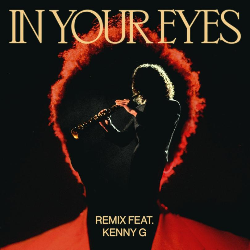 The Weeknd ft. Kenny g - In Your Eyes (Remix)