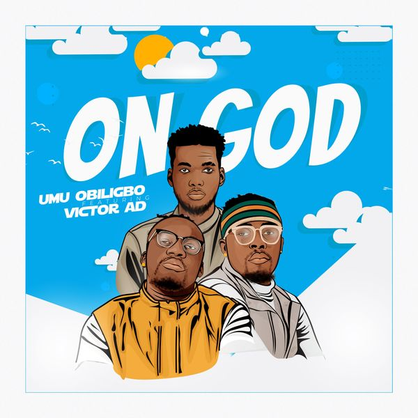 Umu Obiligbo ft Victor AD - On God