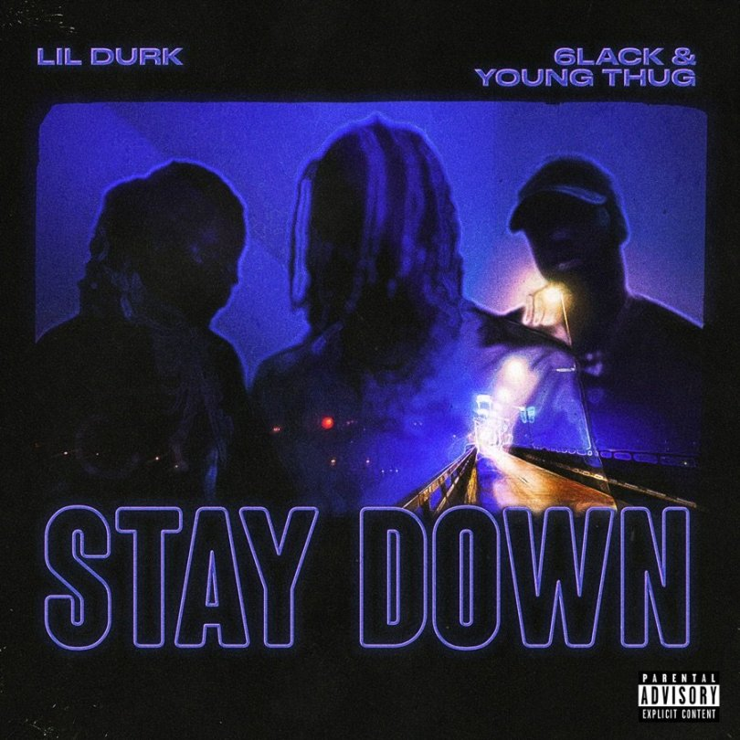 Lil Durk ft 6Lack, Young Thug Stay Down Mp3