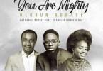 Nathaniel Bassey ft Chandler Moore, Oba - Olorun Agbaye