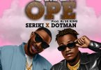 Seriki ft Dotman Omo Ope Mp3