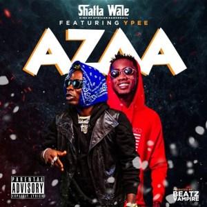 Shatta Wale ft. Ypee - Azaa Mp3