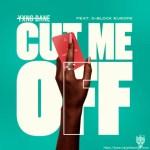 Yxng Bane - Cut Me Off Mp3