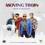 Bracket ft. Umu Obiligbo - Moving Train
