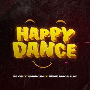 DJ Obi ft. Omawumi - Happy Dance