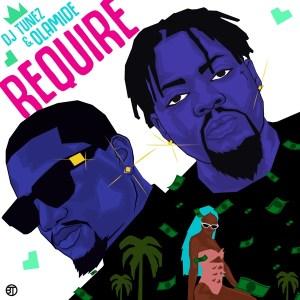 DJ Tunez ft. Olamide - Require Mp3