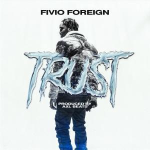 Fivio Foreign - Trust Mp3