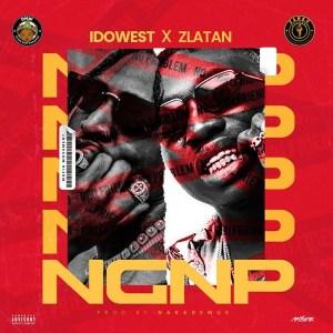 Idowest ft. Zlatan - NGNP (No GirlFriend No Problem)