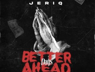 Jeriq - Better Days Ahead