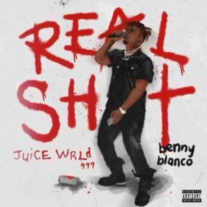Juice WRLD ft Benny Blanco - Real Shit Mp3