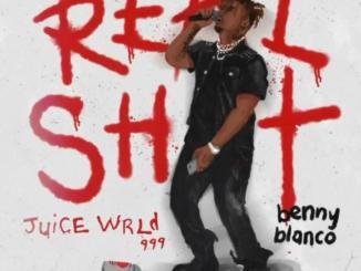Juice WRLD ft. Benny Blanco - Real Shit