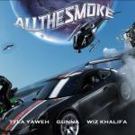 Tyla Yaweh All The Smoke