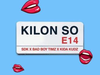 Bad Boy Timz ft. Kida Kudz, SDK - Kilon So