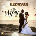 BlackFace Naija - Wifey
