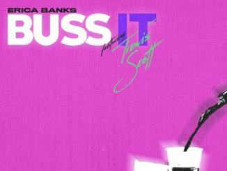 Erica Banks ft. Travis Scott - Buss It Remix