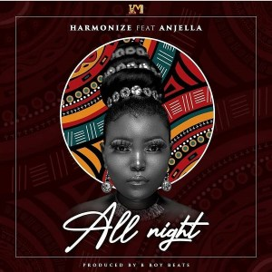 Harmonize ft. Anjella All Night