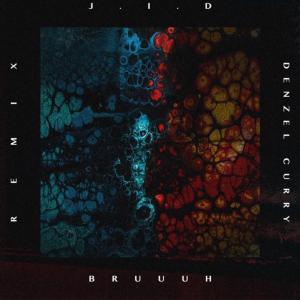 J.I.D ft. Denzel Curry - Bruuuh Remix