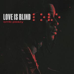 OMB Peezy Love Is Blind