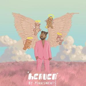 Pink Sweat$ Heaven