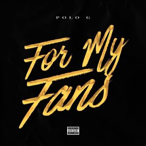 Polo g - For My fans