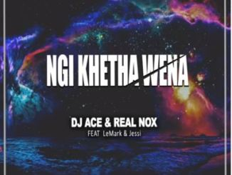 DJ Ace & Real Nox - Ngi Khetha Wena