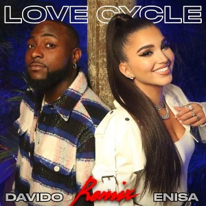 Enisa ft Davido - Love Cycle Remix