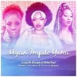 Eziah De Desciple & Boohle - Ugcin'impilo Yami
