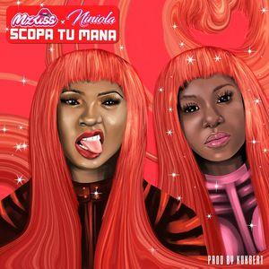 Mz Kiss ft Niniola - Scopa Tu Mana