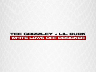 Tee Grizzley ft Lil Durk White Lows Off Designer