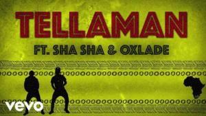 Tellaman ft. Oxlade, Sha Sha
