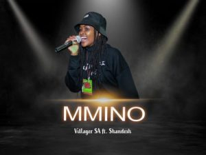 Villager SA ft Shandesh - Mmino