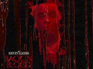 Kevin Gates - Back In Blood