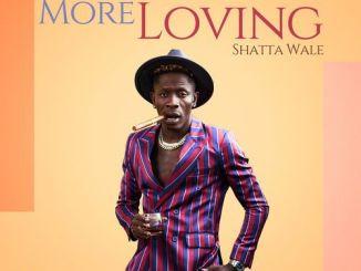 Shatta Wale - More Loving