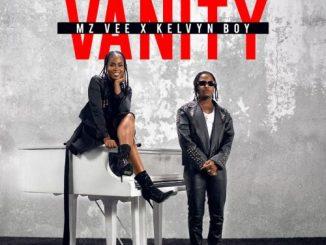 Mz Vee ft. Kelvyn Boy - Vanity