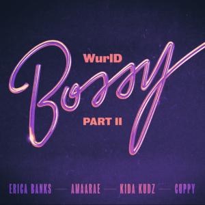 WurlD ft. Erica Banks - Bossy Remix