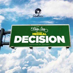Wendy Shay ft. Medikal - Decision