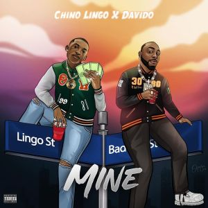 Chino Lingo ft Davido - Mine