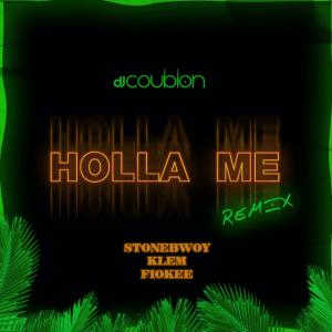 DJ Coublon ft. Stonebwoy, Klem, Fiokee - Holla Me remix