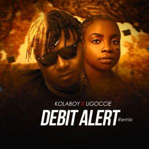 Kolaboy ft. Ugoccie - Debit Alert (Remix)