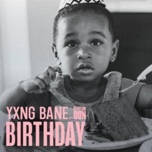 Yxng Bane - Birthday